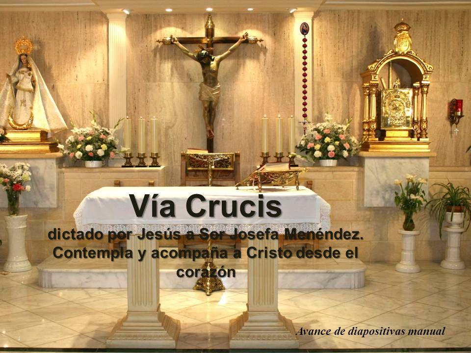 ec2f60e8382 Vía Crucis dictado por Jesús a Sor Josefa Menéndez. - ppt descargar