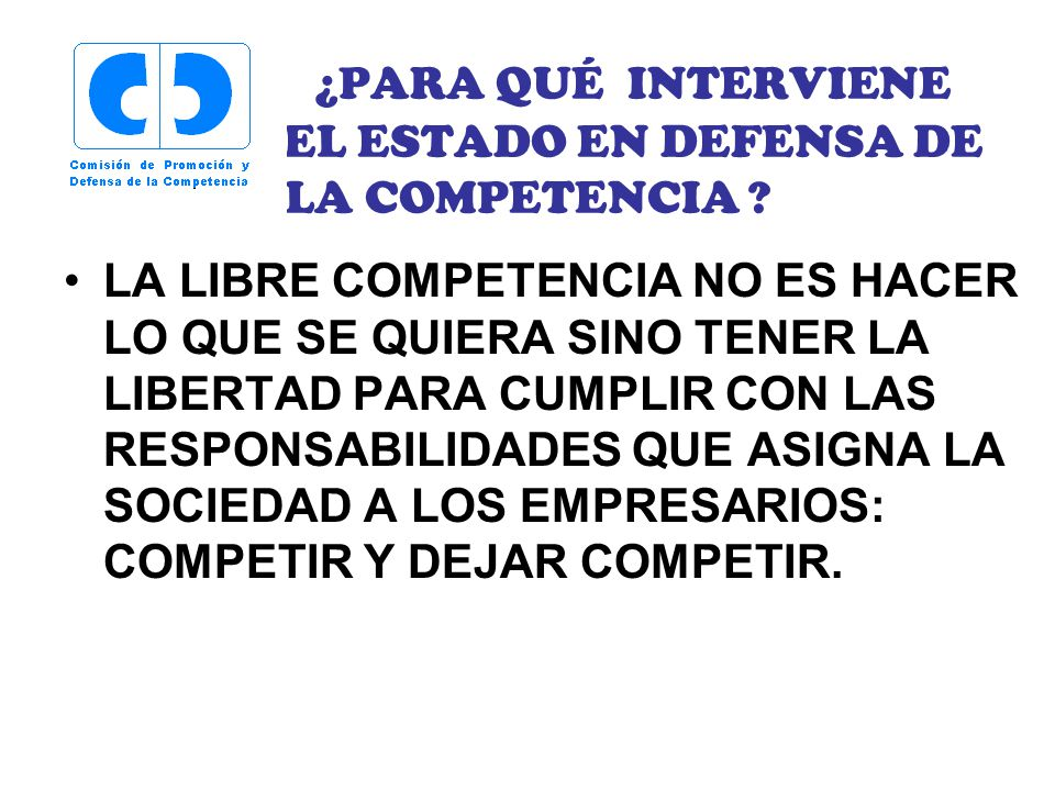 ¿PARA QUÉ INTERVIENE EL ESTADO EN DEFENSA DE LA COMPETENCIA
