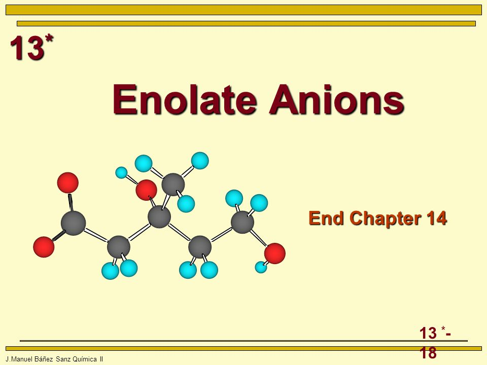 Enolate Anions End Chapter 14