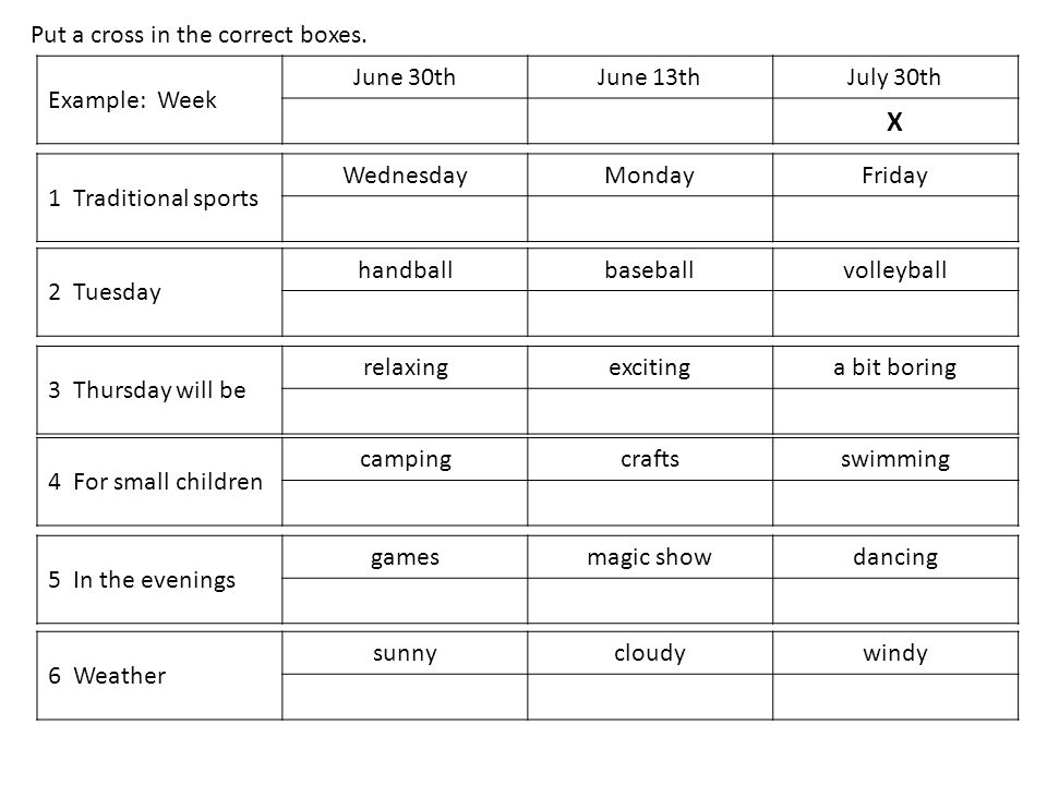 X Put a cross in the correct boxes. Example: Week June 30th June 13th