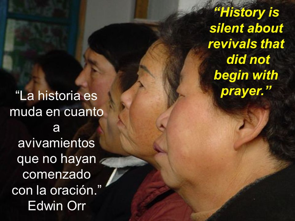 History is silent about revivals that did not begin with prayer.