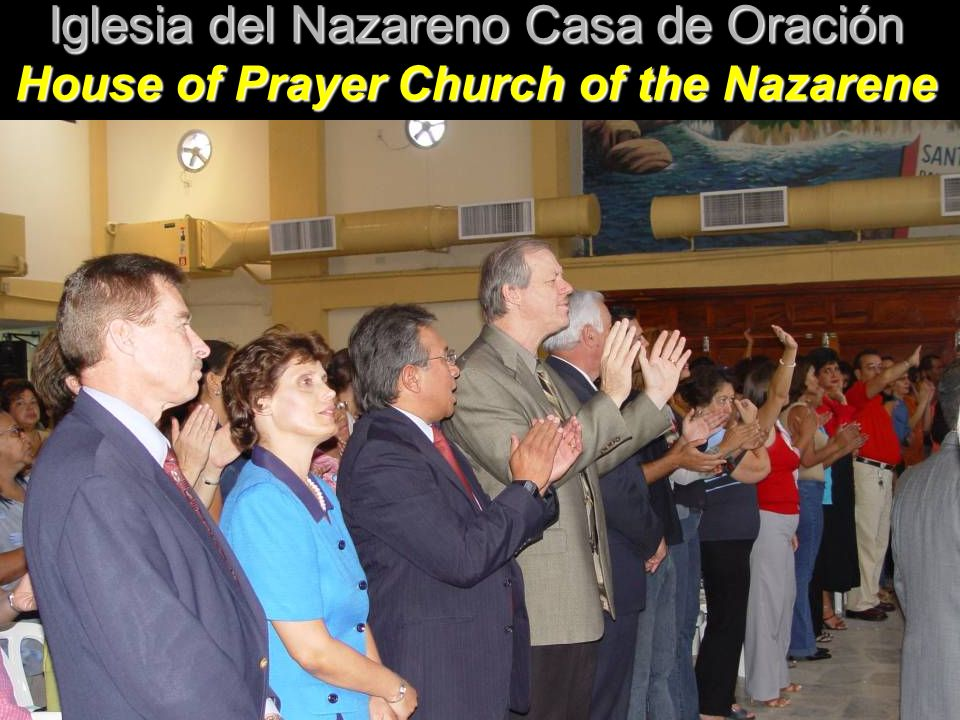 Iglesia del Nazareno Casa de Oración House of Prayer Church of the Nazarene