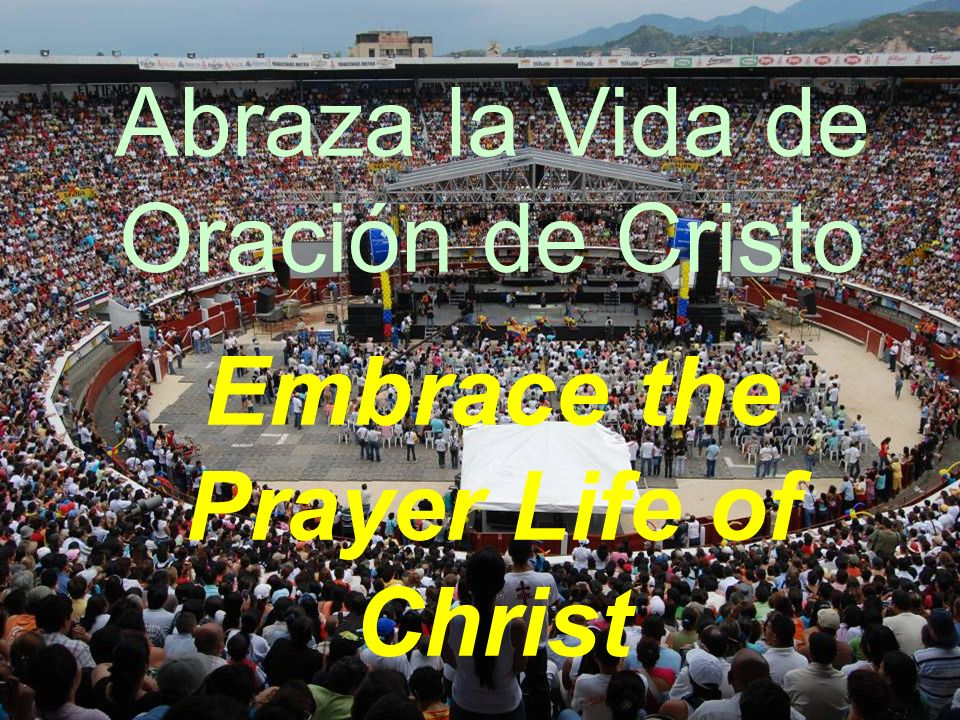 Embrace the Prayer Life of Christ