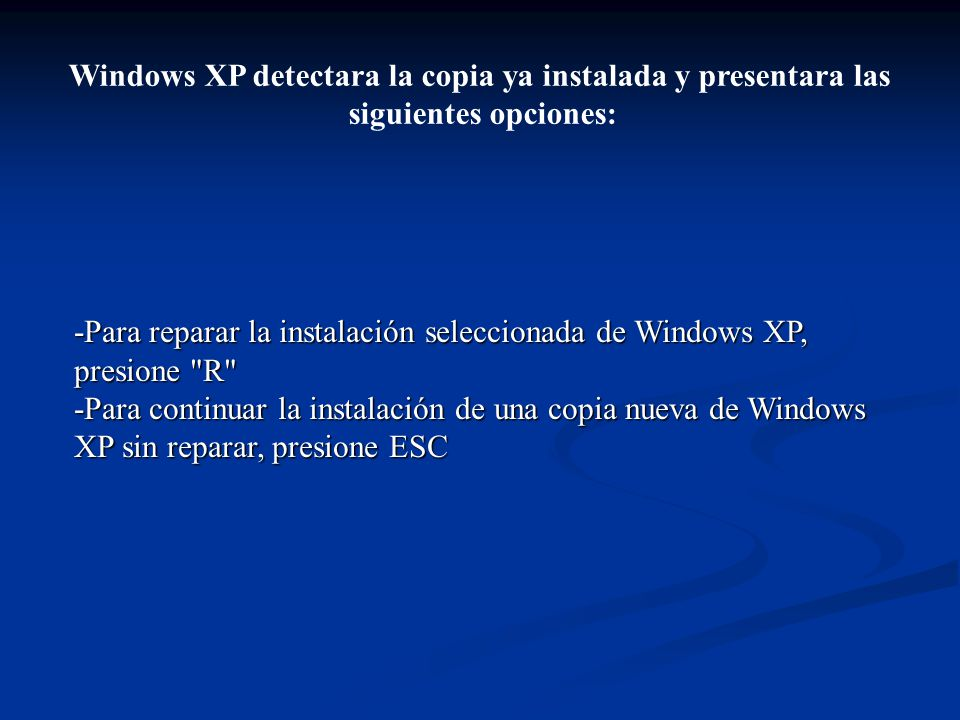 Windows XP detectara la copia ya instalada y presentara las