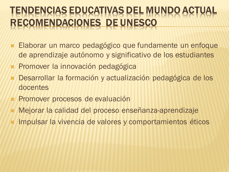 Tendencias educativas del mundo actual Recomendaciones de UNESCO