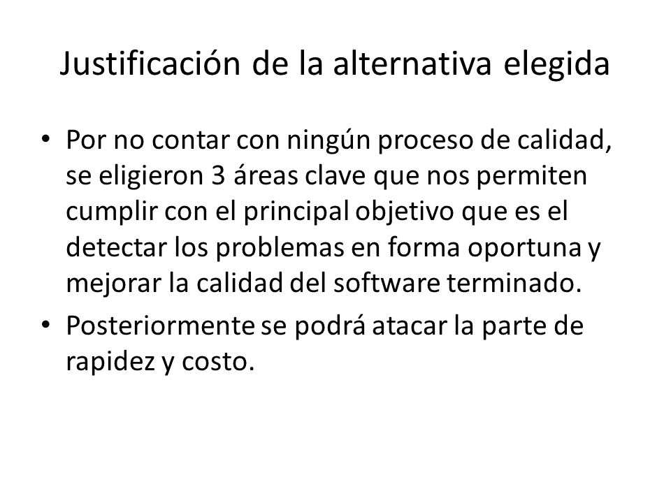 Justificación de la alternativa elegida