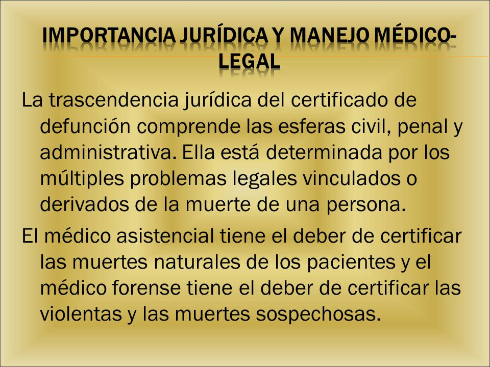 IMPORTANCIA JURÍDICA Y MANEJO MÉDICO-LEGAL
