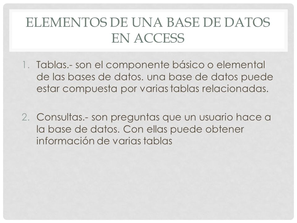 Elementos de Una base de datos en Access