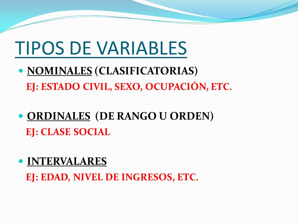 TIPOS DE VARIABLES NOMINALES (CLASIFICATORIAS)