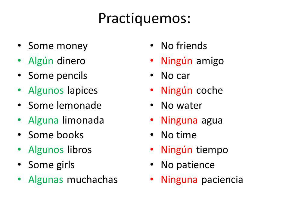 Practiquemos: Some money Algún dinero Some pencils Algunos lapices