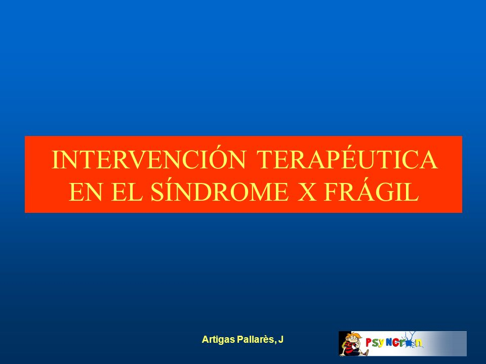 INTERVENCION TERAPEUTICA EN EL SINDROME X FRAGIL