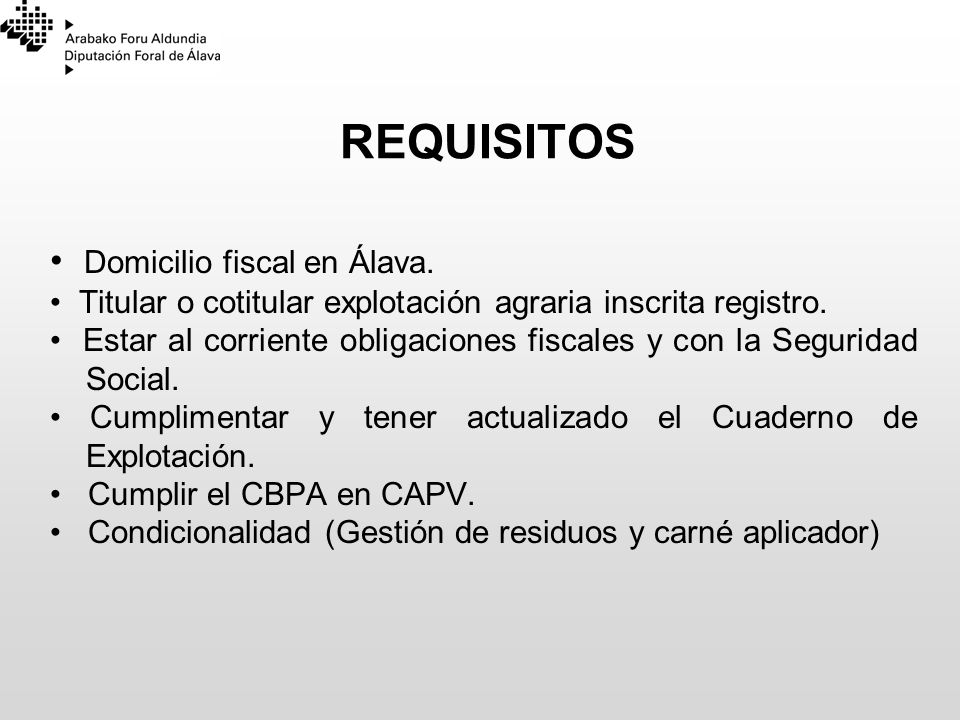 REQUISITOS • Domicilio fiscal en Álava.