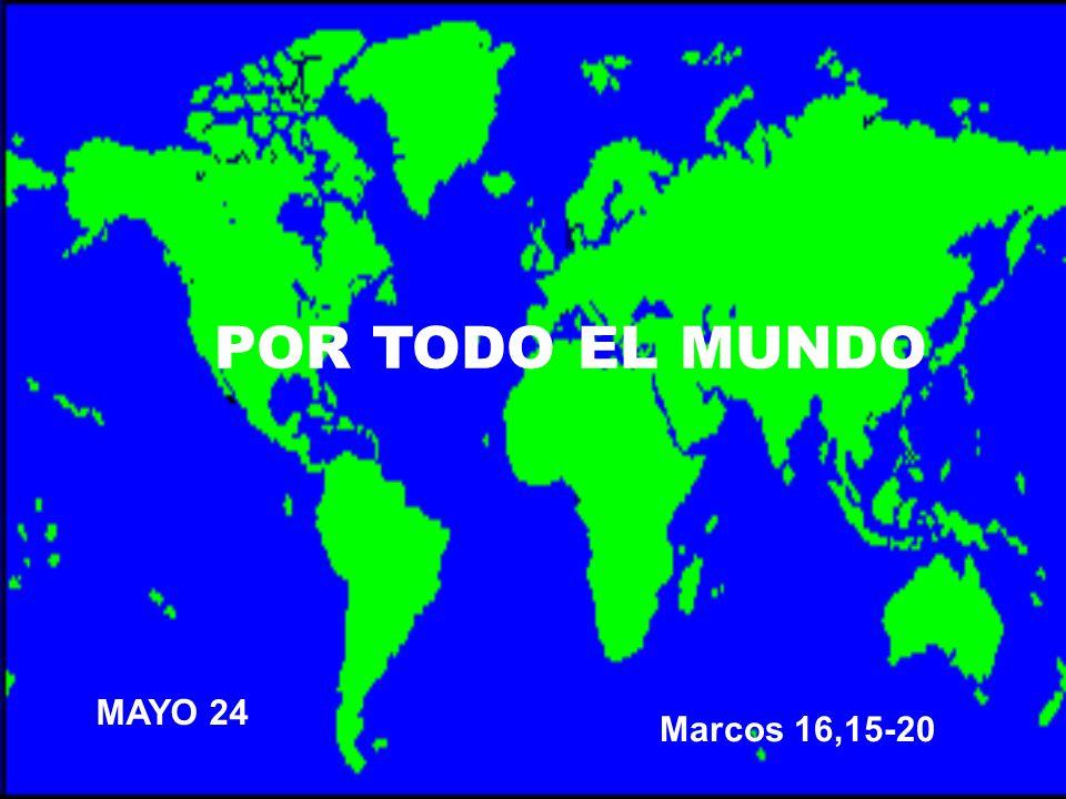 POR TODO EL MUNDO MAYO 24 Marcos 16, ppt descargar