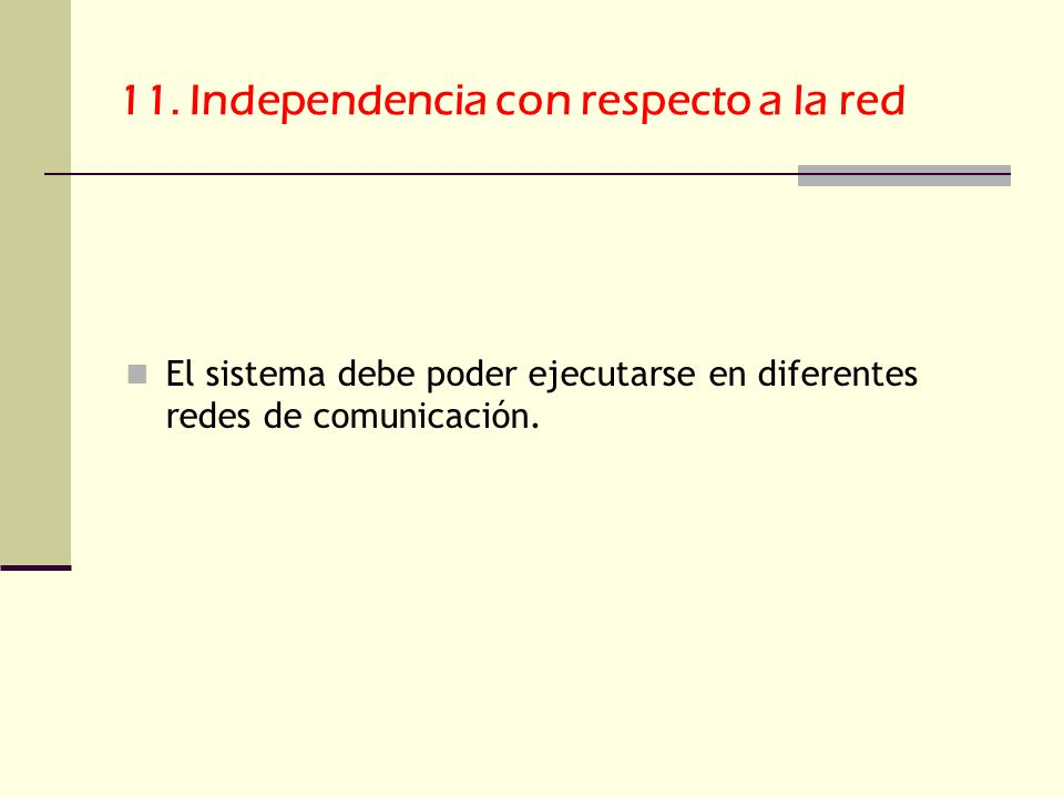 11. Independencia con respecto a la red