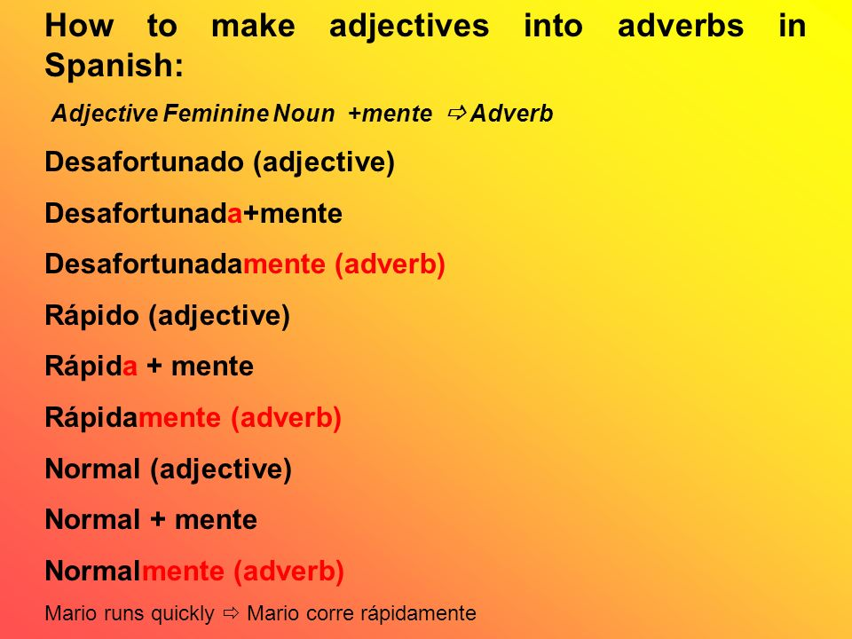 How to make adjectives into adverbs in Spanish: