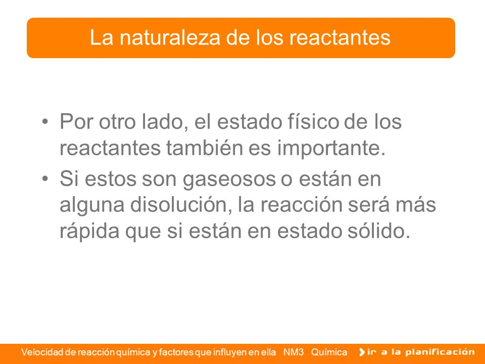La naturaleza de los reactantes