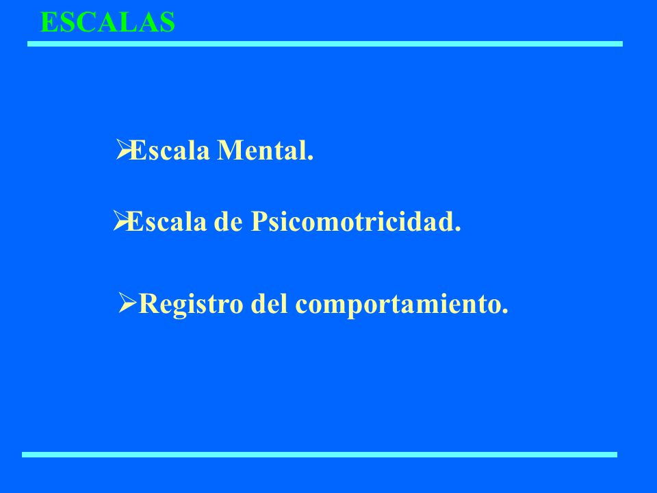 ESCALAS Escala Mental. Escala de Psicomotricidad. Registro del comportamiento.