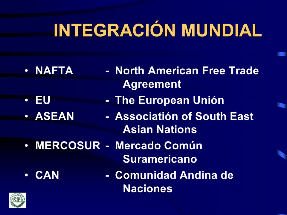 INTEGRACIÓN MUNDIAL NAFTA - North American Free Trade Agreement