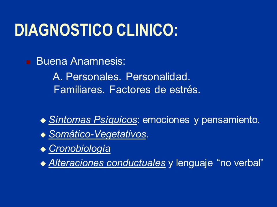DIAGNOSTICO CLINICO: Buena Anamnesis: