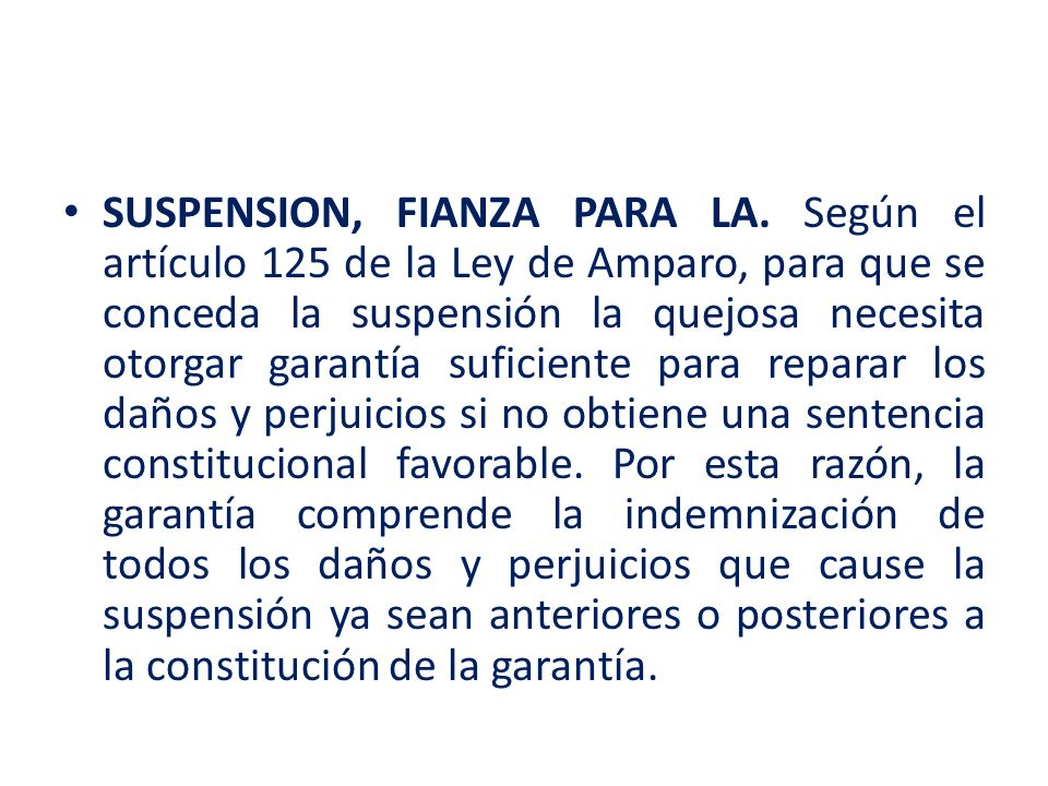 SUSPENSION, FIANZA PARA LA