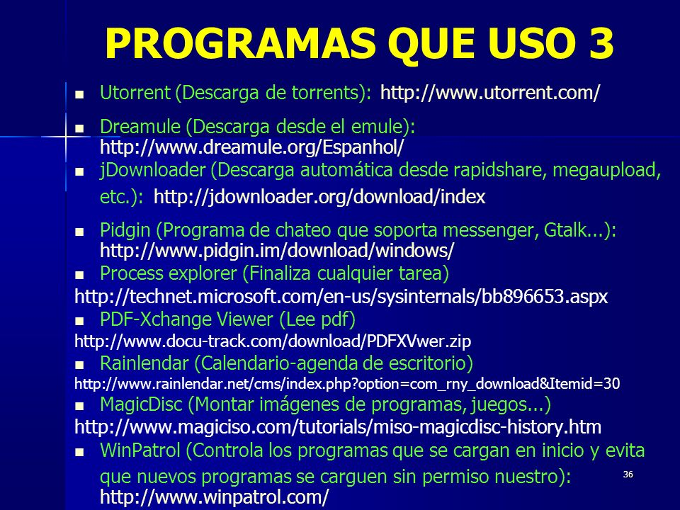PROGRAMAS QUE USO 3 Utorrent (Descarga de torrents):   Dreamule (Descarga desde el emule):