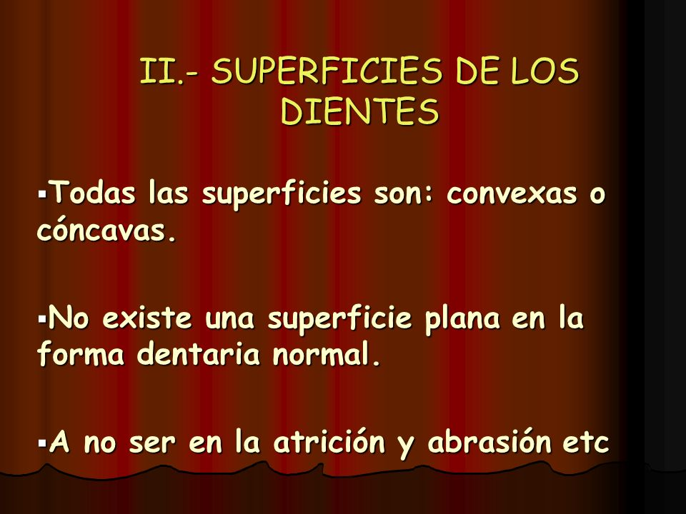 II.- SUPERFICIES DE LOS DIENTES
