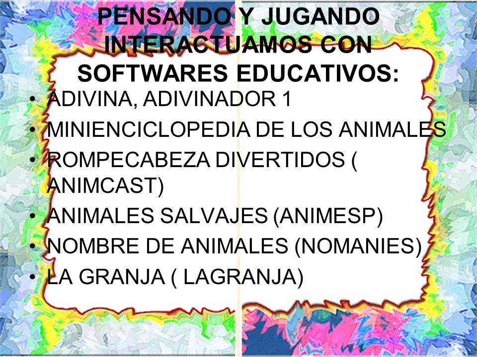 PENSANDO Y JUGANDO INTERACTUAMOS CON SOFTWARES EDUCATIVOS: