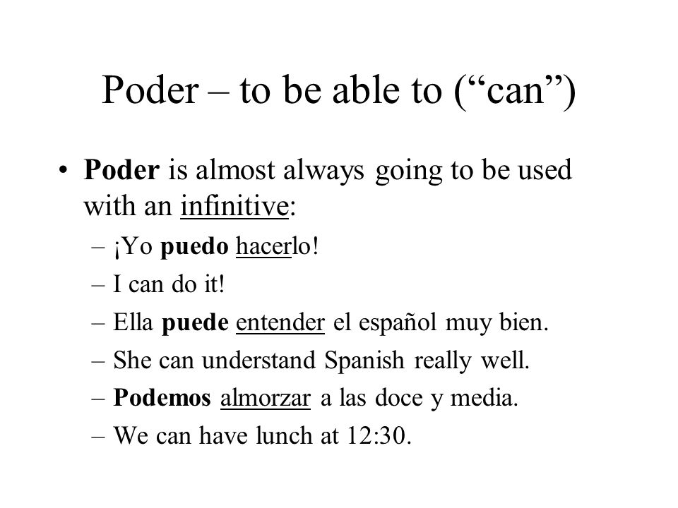 Poder – to be able to ( can )