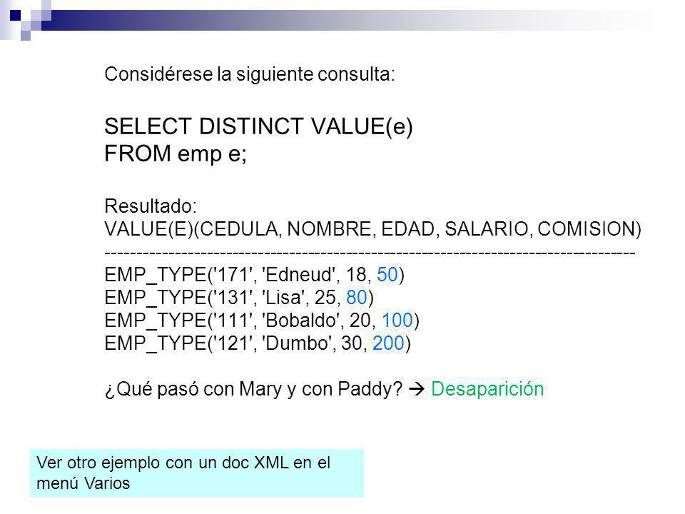 SELECT DISTINCT VALUE(e) FROM emp e;