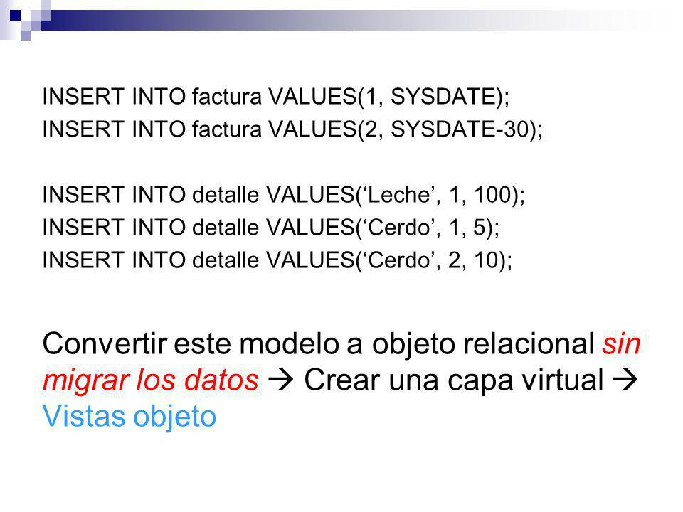 INSERT INTO factura VALUES(1, SYSDATE);