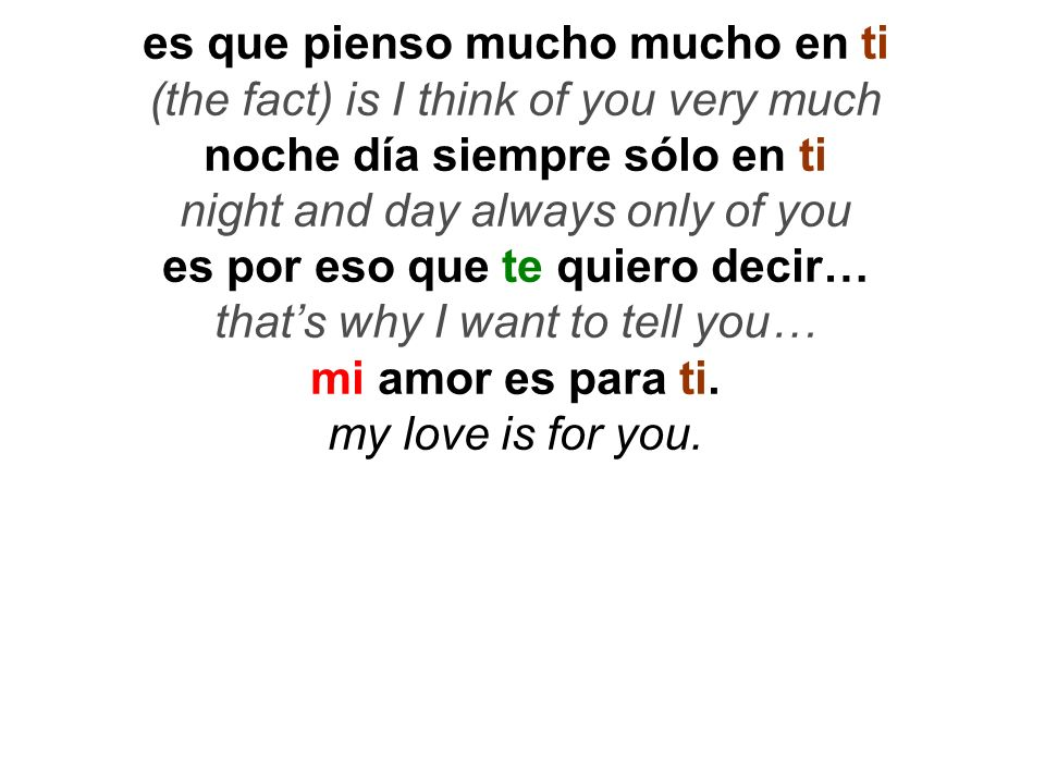 es que pienso mucho mucho en ti (the fact) is I think of you very much