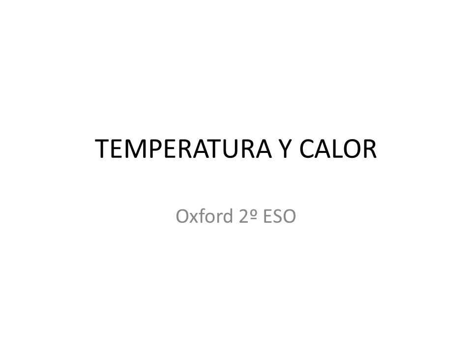 TEMPERATURA Y CALOR Oxford 2º ESO