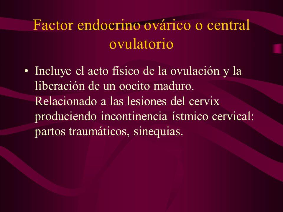 Factor endocrino ovárico o central ovulatorio