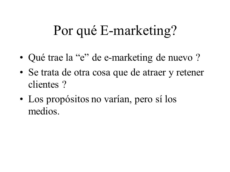 Por qué E-marketing Qué trae la e de e-marketing de nuevo