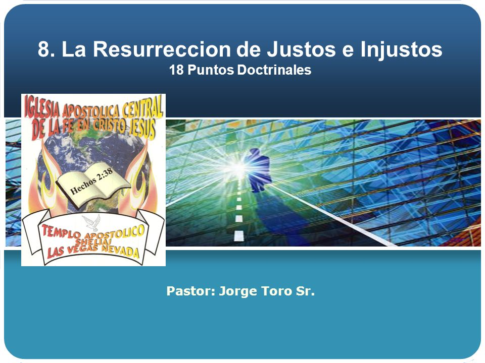 8. La Resurreccion de Justos e Injustos 18 Puntos Doctrinales