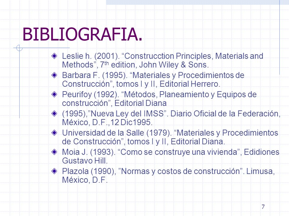 BIBLIOGRAFIA. Leslie h. (2001). Construcction Principles, Materials and Methods , 7th edition, John Wiley & Sons.