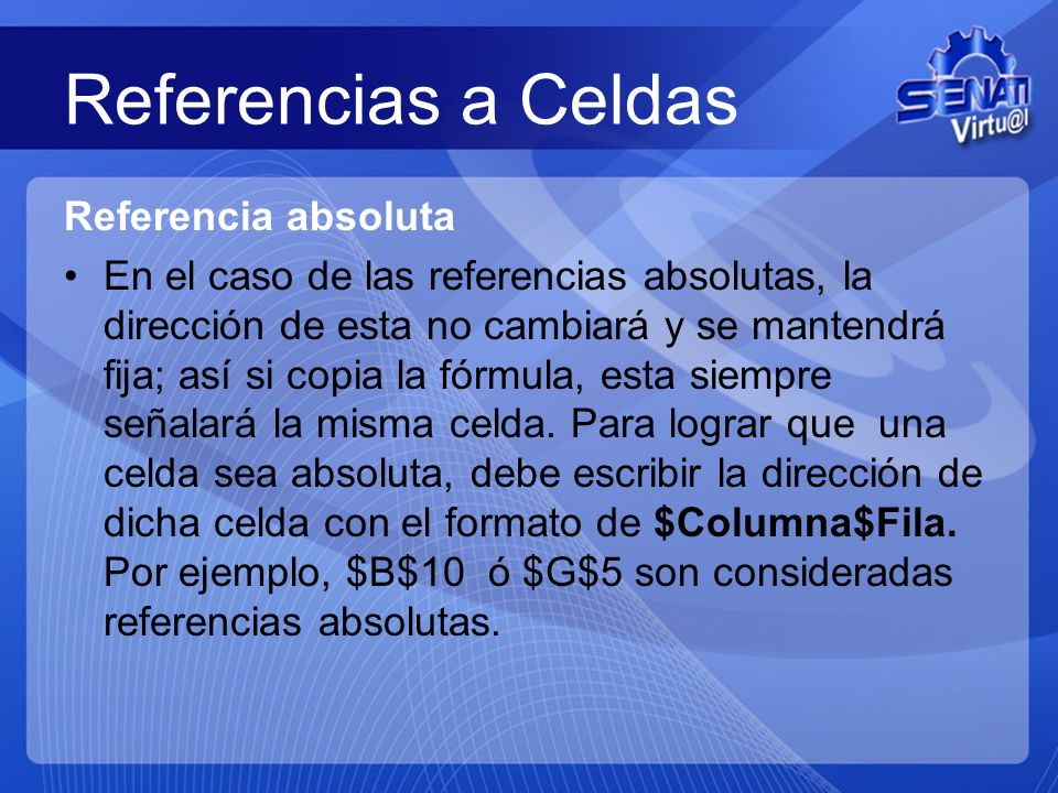 Referencias a Celdas Referencia absoluta