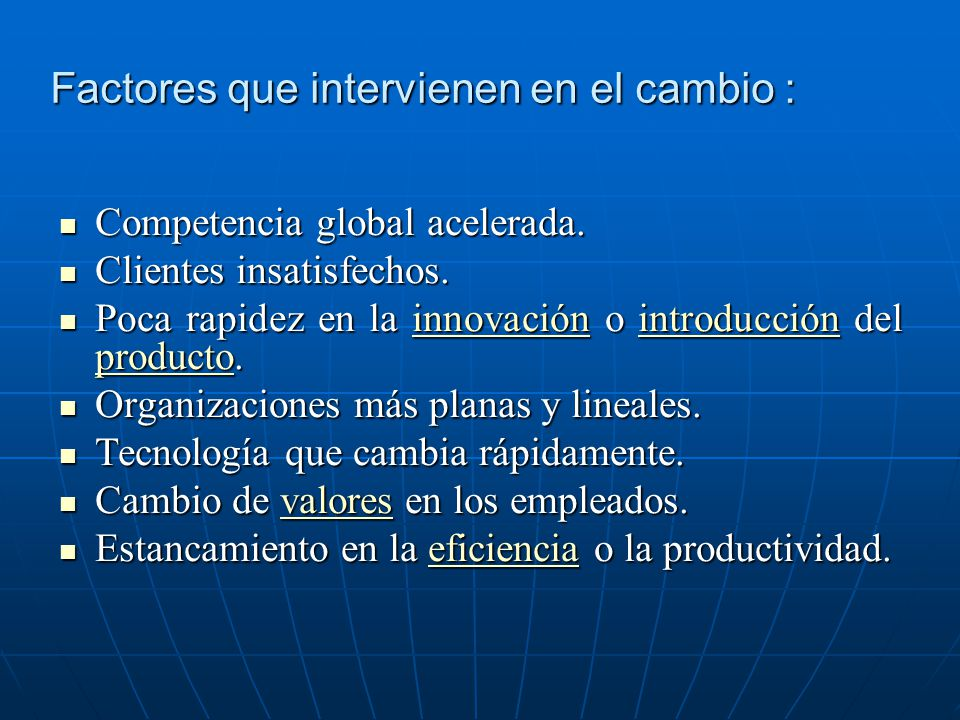 Factores que intervienen en el cambio :
