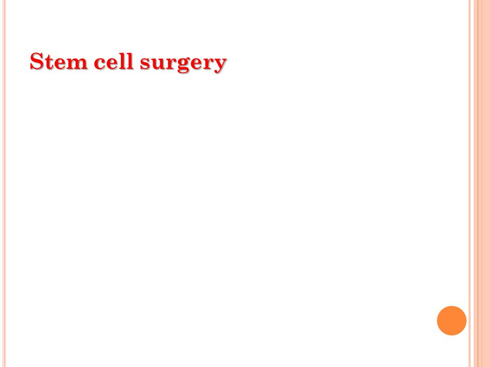 Stem cell surgery