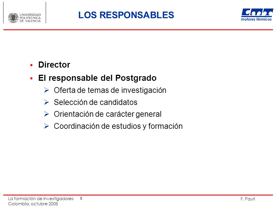 LOS RESPONSABLES Director El responsable del Postgrado