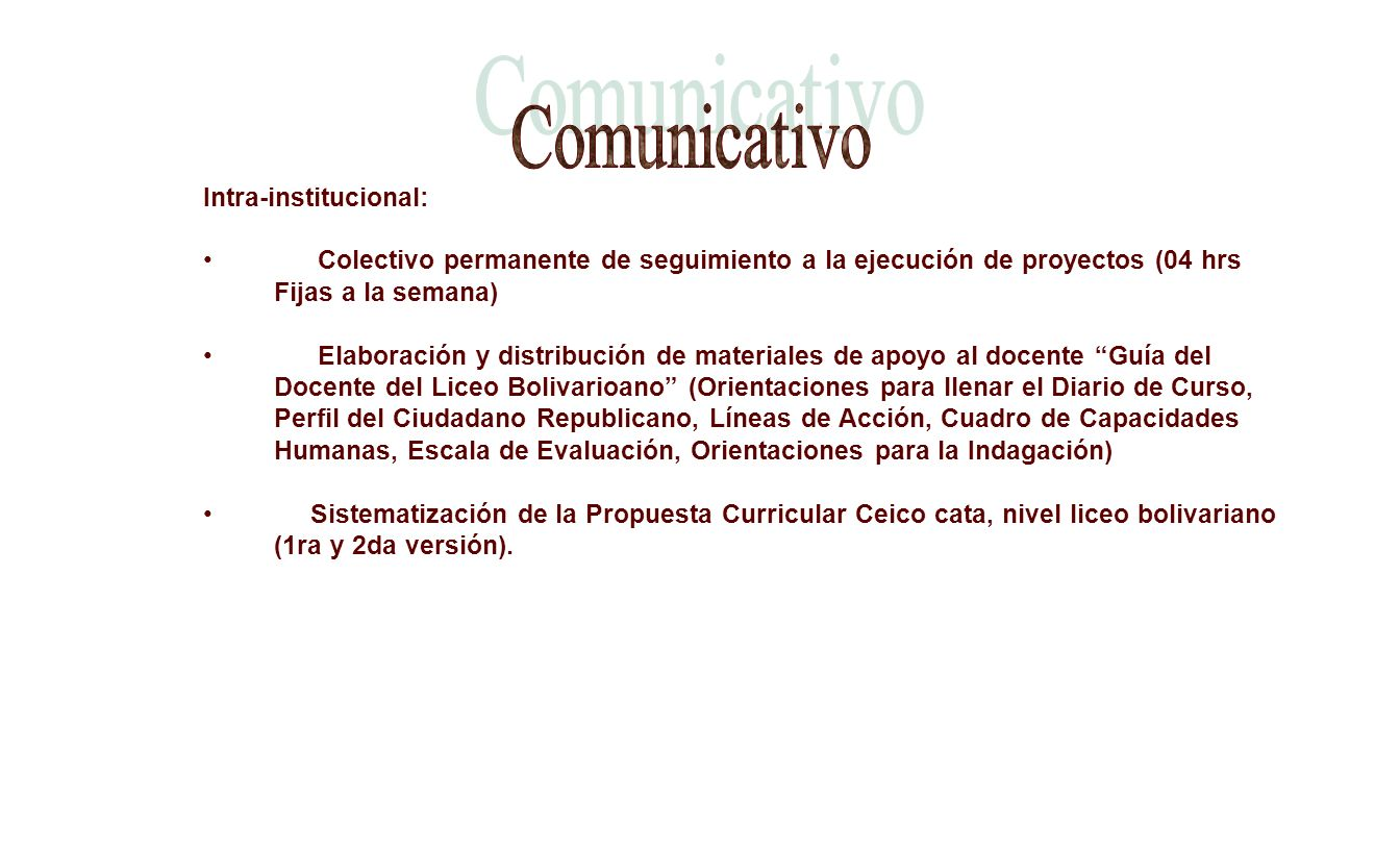 Comunicativo Intra-institucional: