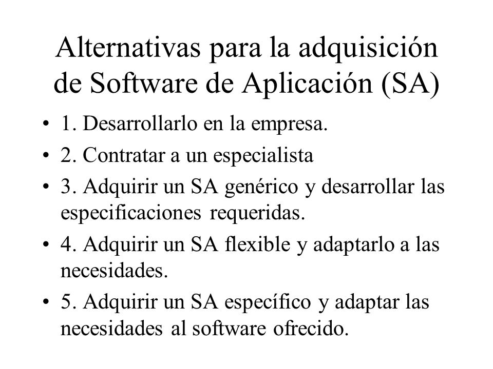 Alternativas para la adquisición de Software de Aplicación (SA)