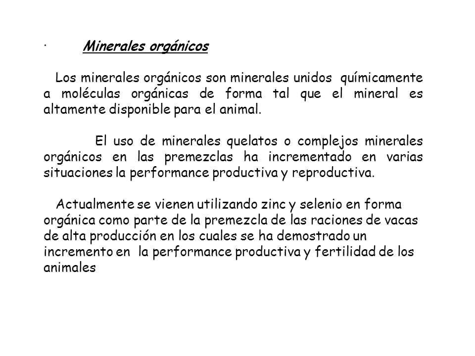 · Minerales orgánicos