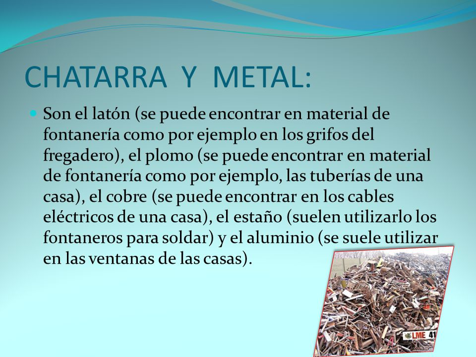 CHATARRA Y METAL: