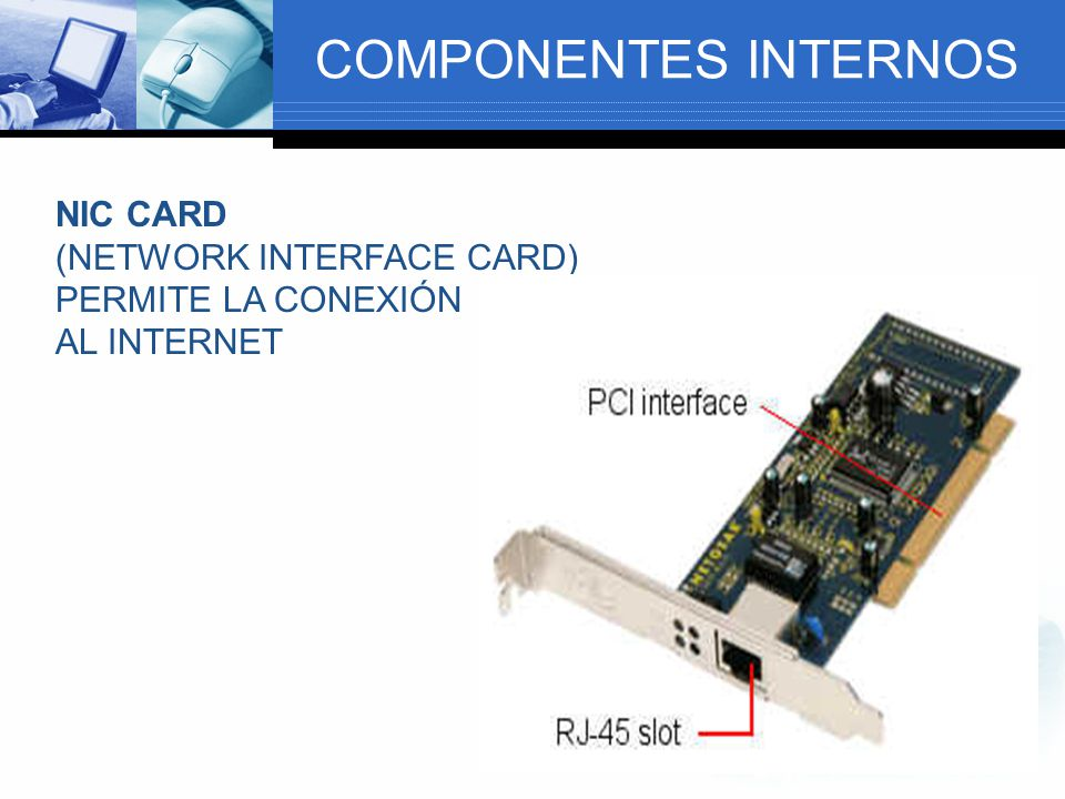 COMPONENTES INTERNOS NIC CARD (NETWORK INTERFACE CARD)