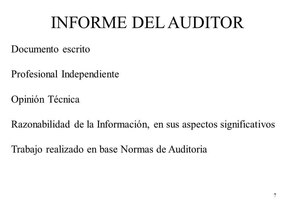 INFORME DEL AUDITOR Documento escrito Profesional Independiente