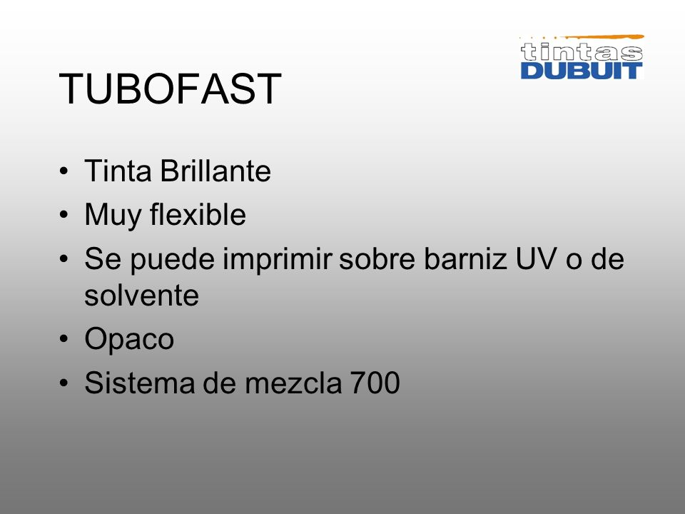TUBOFAST Tinta Brillante Muy flexible