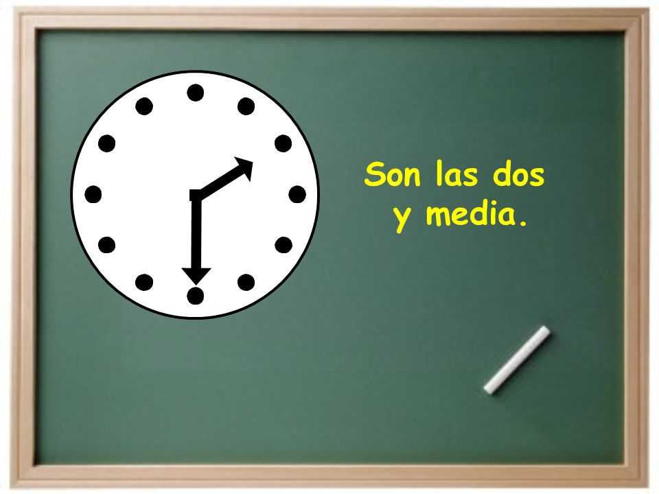 Son las dos y media.