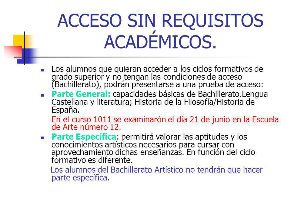 ACCESO SIN REQUISITOS ACADÉMICOS.