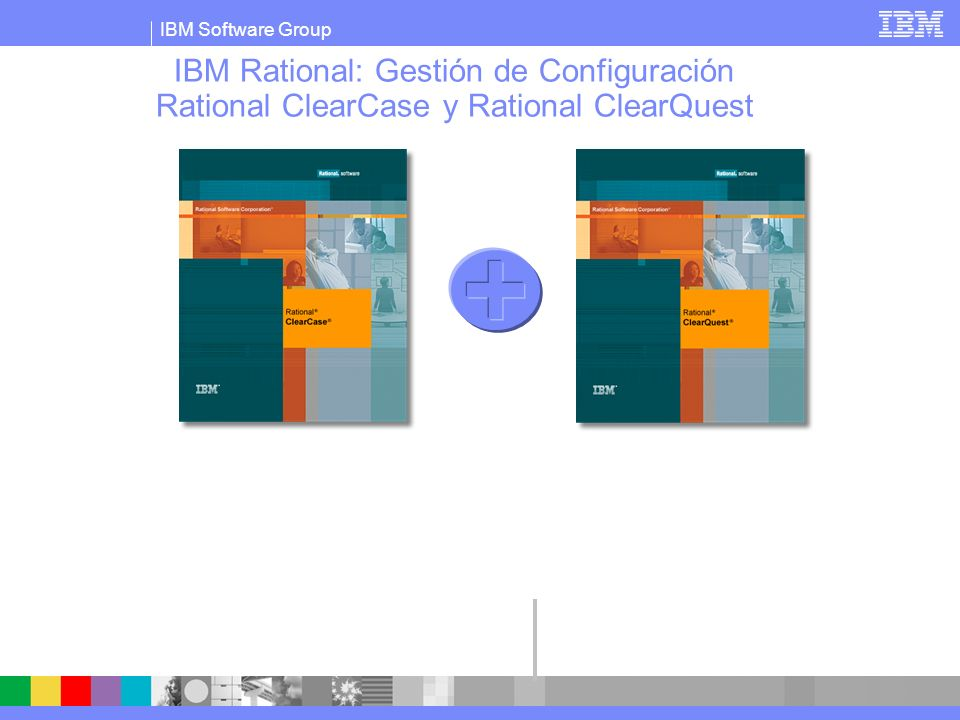 IBM Rational: Gestión de Configuración Rational ClearCase y Rational ClearQuest